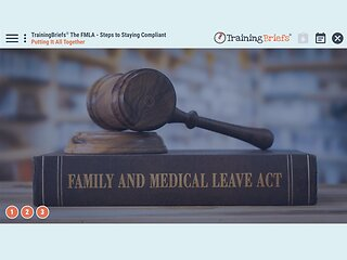 TrainingBriefs™ The FMLA - Steps to Staying Compliant